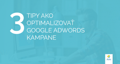 3 tipy ako optimalizovať AdWords kampane