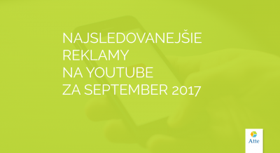Najsledovanejšie reklamy na Youtube za september 2017
